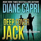 Deep Cover Jack: The Hunt for Jack Reacher Series, Book 7 | Diane Capri