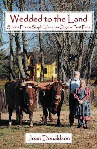 Book: Wedded to the Land - Stories From a Simple Life on an Organic Fruit Farm by Joan Donaldson