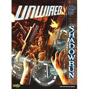 Shadowrun Unwired - Catalyst Game Labs