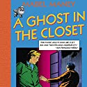 A Ghost in the Closet: A Nancy Clue and Hardly Boys Mystery, Book 1 (       UNABRIDGED) by Mabel Maney Narrated by Mikael Naramore