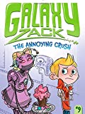 img - for The Annoying Crush (Galaxy Zack) book / textbook / text book