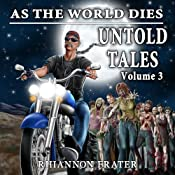 As the World Dies: Untold Tales, Volume 3 | Rhiannon Frater