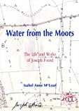Water from the Moors: The Life and Works of Joseph Foord