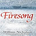 Firesong: The Wind on Fire Trilogy, Book 3 Audiobook by William Nicholson Narrated by Samuel West
