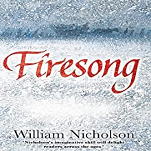 Firesong: The Wind on Fire Trilogy, Book 3 | Livre audio Auteur(s) : William Nicholson Narrateur(s) : Samuel West