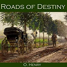 Roads of Destiny Audiobook by O. Henry Narrated by Cathy Dobson