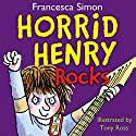 Horrid Henry Rocks Audiobook by Francesca Simon Narrated by Miranda Richardson