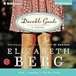 Durable Goods: Katie Nash, Book 1 | Elizabeth Berg