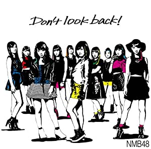 Nmb48 - DONT LOOK BACK! TYPE-A(+DVD)(regular) - Amazon.com Music