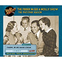 Fibber McGee and Molly Show: The 1947/1948 Season Radio/TV Program by Don Quinn Narrated by Jim Jordan, Marian Driscoll,  full cast