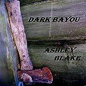 Dark Bayou | [Ashley Blake]