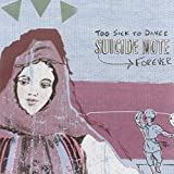 Too Sick to Dance Forever F***Ed by Suicide Note (2004-10-19)