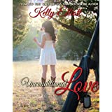 Unconditional Love (Journey of Love Book 1) ~ Kelly Elliott