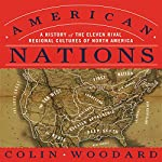 American Nations: A History of the Eleven Rival Regional Cultures of North America | Colin Woodard