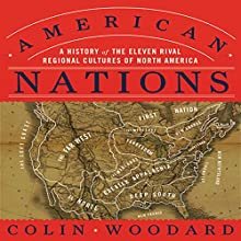 American Nations: A History of the Eleven Rival Regional Cultures of North America Audiobook by Colin Woodard Narrated by Walter Dixon