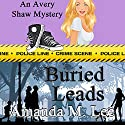 Buried Leads: An Avery Shaw Mystery, Book 3 (       UNABRIDGED) by Amanda M. Lee Narrated by Angel Clark