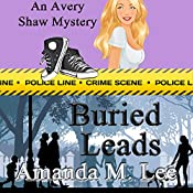 Buried Leads: An Avery Shaw Mystery, Book 3 | Amanda M. Lee