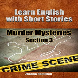Learn English with Short Stories: Murder Mysteries - Section 3: Inspired By English | [Zhanna Hamilton]