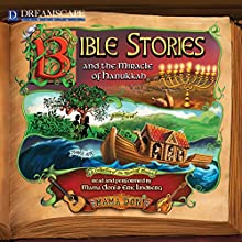 Bible Stories and the Miracle of Hanukkah (       UNABRIDGED) by Mama Doni Narrated by Mama Doni, Eric Lindberg