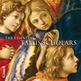 The Essential Tallis Scholars. Tallis Scholars/Phillips