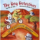 In an Outback Odyssey: The Dog Detectivesby Zoa Gypsy