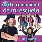 img - for La comunidad de mi escuela / The Community of My School (Mi Mundo) (Spanish Edition) book / textbook / text book