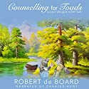 Counselling for Toads: A Psychological Adventure Audiobook by Robert de Board Narrated by Charles Hunt