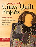 Read Foolproof Crazy-Quilt Projects: 10 Projects, Seam-by-Seam Stitch Maps, Stitch Dictionary, Full-Size Patterns on-line