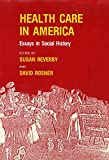 img - for Health Care in America: Essays in Social History book / textbook / text book