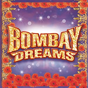 Bombay Dreams (2002 Original London Cast)