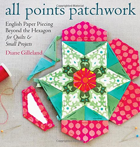 All Points Patchwork: English Paper Piecing beyond the Hexagon for Quilts & Small Projects PDF