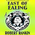 East of Ealing: Brentford Trilogy, Book 3 (       UNABRIDGED) by Robert Rankin Narrated by Robert Rankin