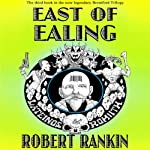 East of Ealing: Brentford Trilogy, Book 3 | Robert Rankin