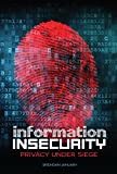 img - for Information Insecurity: Privacy Under Siege (Nonfiction - Young Adult) book / textbook / text book