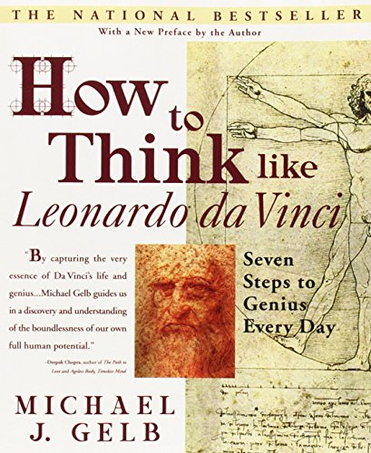 How to Think Like Leonardo da Vinci: Seven Steps to...