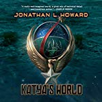 Katya's World | Jonathan L. Howard