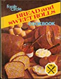 img - for Family Circle Bread and Sweet Rolls Cookbook book / textbook / text book