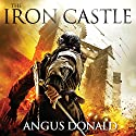 The Iron Castle: The Outlaw Chronicles (       UNABRIDGED) by Angus Donald Narrated by Mike Rogers