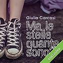 Ma le stelle quante sono Hörbuch von Giulia Carcasi Gesprochen von: Gianluca Crisafi, Perla Liberatori