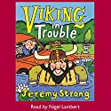 Viking in Trouble (       UNABRIDGED) by Jeremy Strong Narrated by Nigel Lambert