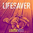 Lifesaver Audiobook by Louise Voss Narrated by Caitlin Thorburn