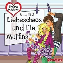 Liebeschaos und lila Muffins (Freche Mädchen) Hörbuch von Hortense Ullrich Gesprochen von: Merete Brettschneider