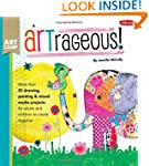 ARTrageous!: More than 25 drawing, pa...