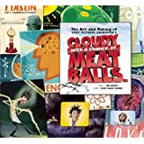The Art and Making of Cloudy with a Chance of Meatballsby Tracey Miller-Zarnecke