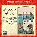 Der König der purpurnen Stadt | Rebecca Gablé