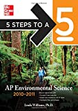 5 Steps to a 5 AP Environmental Science, 2010-2011 Edition (5 Steps to a 5 on the Advanced Placement Examinations Series) (0071598243) by Williams, Linda