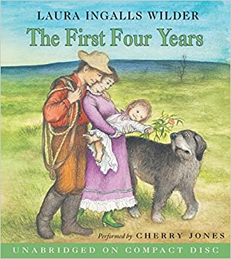 The First Four Years CD (Little House) written by Laura Ingalls Wilder