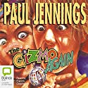 The Gizmo Again Audiobook by Paul Jennings Narrated by Francis Greenslade