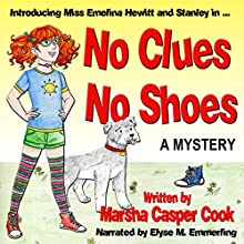 No Clues, No Shoes (       UNABRIDGED) by Marsha Casper Cook Narrated by Elyse M Emmerling