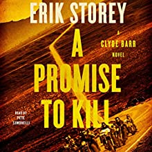 A Promise to Kill: A Clyde Barr Novel Audiobook by Erik Storey Narrated by Pete Simonelli